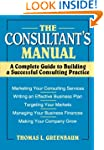 The Consultant's Manual: A Complete G...