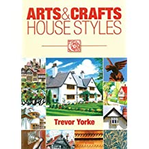 Arts and Crafts House Styles (England's Living History) (Britain's Living History) by Trevor Yorke (2013-06-17)