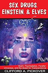 Sex, Drugs, Einstein & Elves
