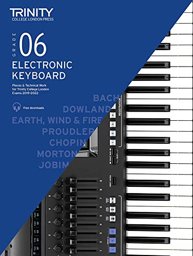 Trinity College London Electronic Keyboard Exam Pieces & Technical Work 2019-2022: Grade 6