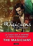 Les Magiciens: Les magiciens, T1 (La Dentelle du Cygne)