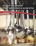 Diseño de Menúes para Servicios de Alimentos El Metodo Escalerilla