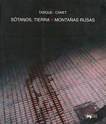 Sótanos, tierra y montañas rusas por Carlos Tarque