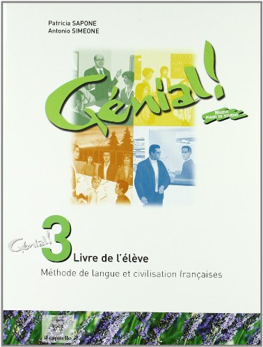 Génial. Méthode de langue et civilisation françaises. Per la Scuola media: 3
