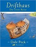 Dale Peck: Drifthaus. Die erste Reise