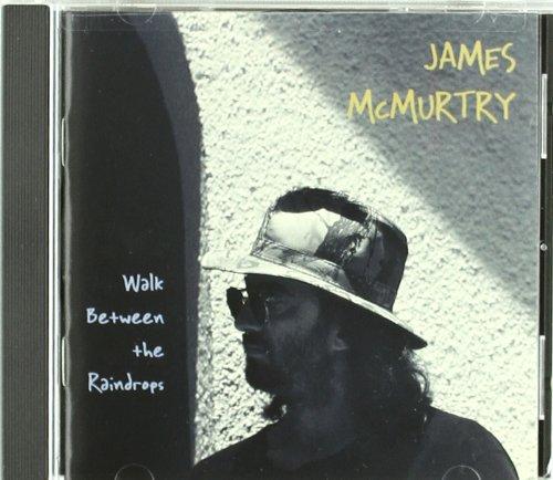Walk Between the Raindrops (James Mcmurtry-cd)