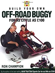 Build Your Own Off-Road Buggy for as little as 100 by Ron Champion (2002-06-24)