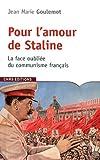 Pour l'amour de Staline. La face oubliée du communisme français
