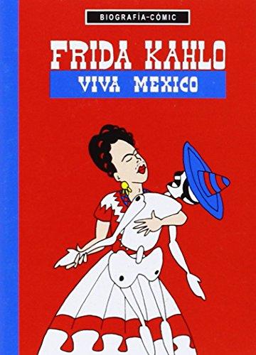 Frida Kahlo Viva México (Biografías-Cómic)