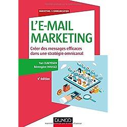 L'E-mail marketing - 4e éd. - Créer des messages efficaces dans une stratégie omnicanal
