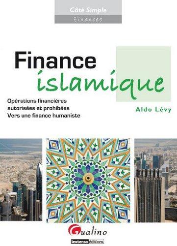 Finance islamique. Opérations financières autorisées et prohibées - Vers une finance humaniste.