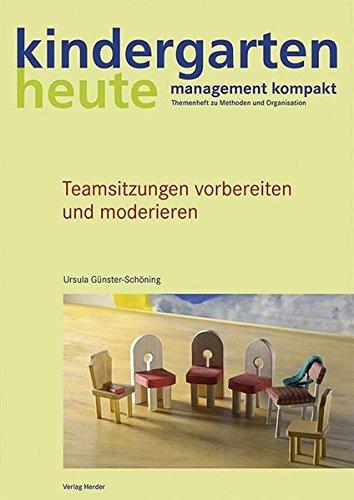 Teamsitzungen vorbereiten und moderieren (kindergarten heute - management kompakt)