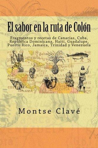 el-sabor-en-la-ruta-de-colan-fragmentos-y-recetas-de-canarias-cuba-repablica-dominicana-haita-guadal