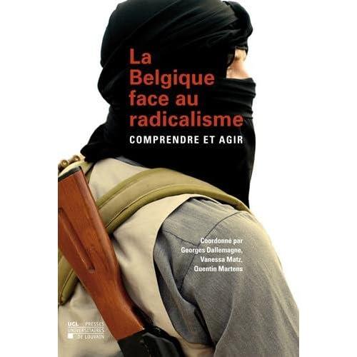 La Belgique face au radicalisme: Comprendre et agir