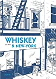 Whiskey & New York / Julia Wertz | Wertz, Julia. Auteur
