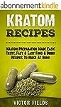 KRATOM: Kratom Recipes: Kratom Prepar...