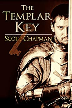 The Templar Key, By Number One Author: A Peter Sparke Book by [Chapman, Scott]