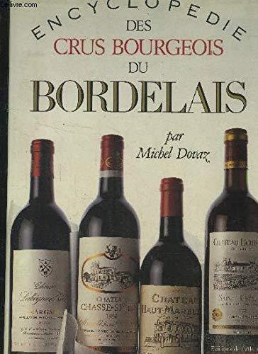 Encyclopédie des crus bourgeois du Bordelais par DOVAZ MICHEL