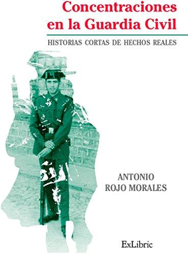 Concentraciones en la guardia civil por Antonio Rojo Morales