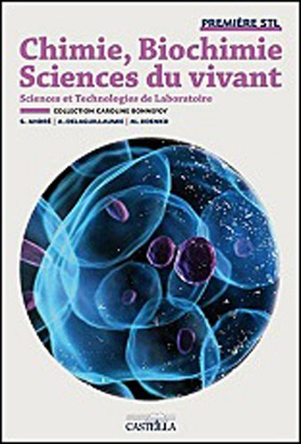 Chimie, biochimie, sciences du vivant 1e Bac STL by Caroline Bonnefoy;Collectif(2012-04-20) par Caroline Bonnefoy;Collectif