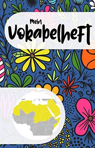 Mein Vokabelheft zum Arabisch lernen: Blanko Vokabelbuch zum Lernen der arabischen Sprache und ihrer Vokabeln, florales Muster, Geschenk (nicht nur) für Frauen und Mädchen