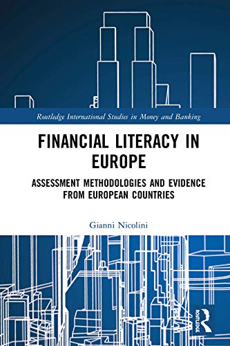 Financial Literacy in Europe: Assessment Methodologies and Evidence from European Countries (Routledge International Studies in Money and Banking) (English Edition)
