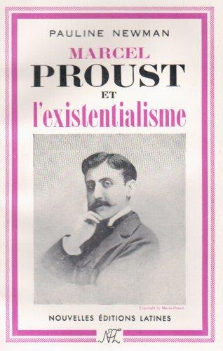 Marcel Proust et l Existentialisme par Newmann Pauline