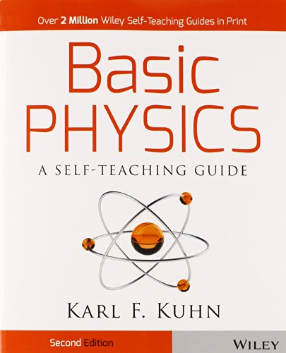 Basic Physics: A Self-Teaching Guide (Wiley Self–Teaching Guides)