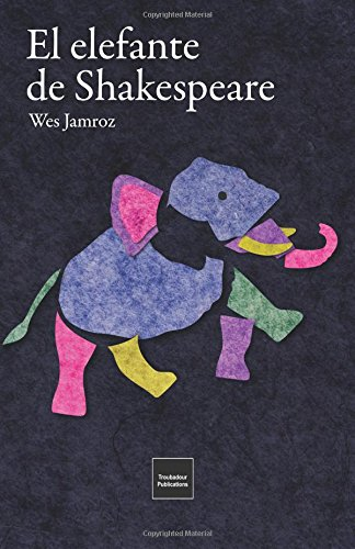 El elefante de Shakespeare: en la Inglaterra más oscura por Wes Jamroz