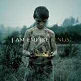 Songtexte von I Am Empire - Kings