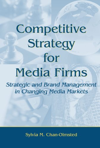 Competitive Strategy for Media Firms: Strategic and Brand Management in Changing Media Markets (Routledge Communication Series) by Sylvia M. Chan-Olmsted (2005-09-25) par Sylvia M. Chan-Olmsted