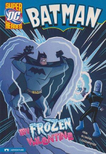 Batman: My Frozen Valentine (DC Super Heroes: Batman)