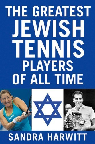 The Greatest Jewish Tennis Players of All Time by Sandra Harwitt (2014-10-13)