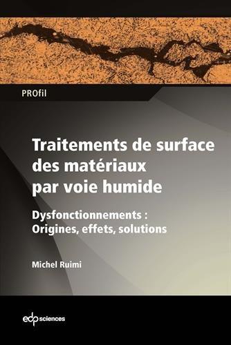 Traitements de surface des matériaux par voie humide : Dysfonctionnements : origines, effets et solutions