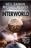 Interworld (Interworld, Book 1) by Neil Gaiman, Michael Reaves
