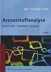 Arzneistoffanalyse: Reaktivität - Stabilität - Analytik (Wissen und Praxis)