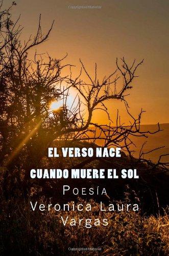 """""""El verso nace cuando muere el sol""""."""