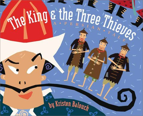 The King & Three Thieves: A Persian Tale