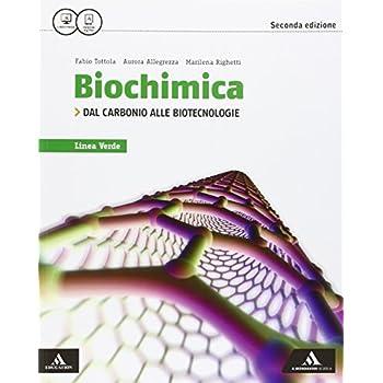 Biochimica Linea Verde. Dal Carbonio Alle Biotecnologie. Per I Licei. Con E-Book. Con Espansione Online