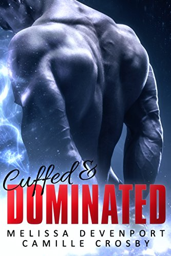 Cuffed & Dominated: Forbidden Passion 1