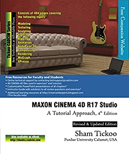 MAXON CINEMA 4D R17 Studio: A Tutorial Approach, 4th Edition (English Edition) de [Tickoo Purdue Univ., Prof. Sham, CADCIM Technologies]