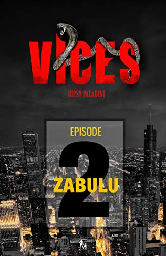 VICES - Épisode 02: Zabulu par Gipsy Paladini