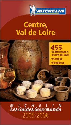 Les Guides Gourmands : Centre - Val de Loire par Michelin