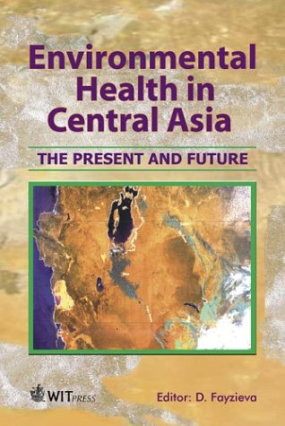 Environmental Health in the Aral Sea Basin: The Present and Future: 17 (Advances in Ecological Sciences)