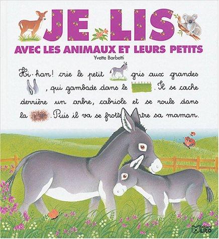 Je lis avec les animaux et leurs petits par Yvette Barbetti