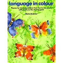 Language in Colour: Themes for Teaching Children from Five to Nine Years With Poetry As the Starting Point: Themes for Infants and Lower Juniors with Poetry as the Starting-point (Belair Series)