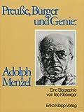 Preuße, Bürger und Genie: Adolph Menzel - Ilse Kleberger