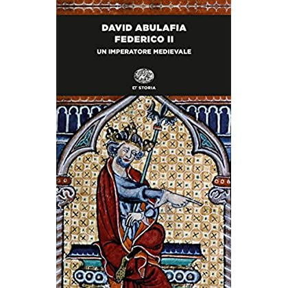 Federico Ii: Un Imperatore Medievale (Einaudi Tascabili. Scrittori)