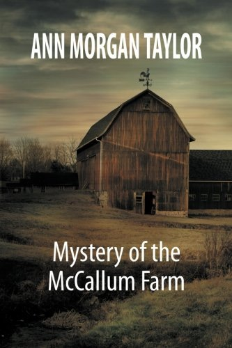 mystery-of-the-mccallum-farm-by-ann-morgan-taylor-2013-02-13