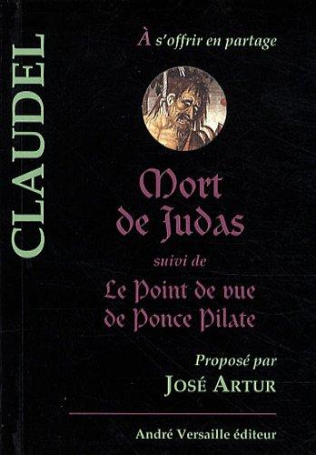 Mort De Judas Suivi De Le Point De Vue De Ponce Pilate [Pdf/ePub] eBook